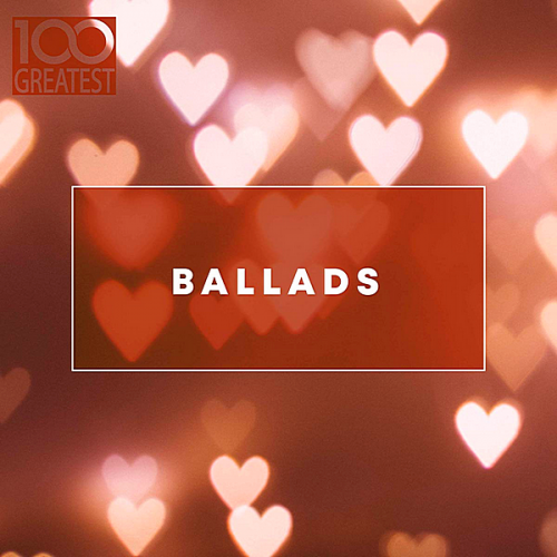 [Image: 100-Greatest-Ballads-2019.png]